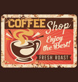 coffee shop rusty metal plate steaming cup vector image vector image