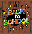 back to school poster on wooden background vector image vector image