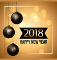 happy new year 2018 black balls hanging and glow vector image vector image