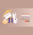 paper manufacturing isometric banner vector image