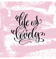life is lovely hand written lettering positive vector image vector image