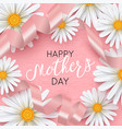 happy mothers day pink background with chamomile vector image vector image