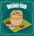 pile of indian round flatbread with sauces vector image vector image