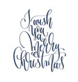 i wish you a merry christmas - hand lettering vector image vector image