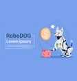 robotic dog sit with piggy bank online banking vector image vector image