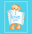 i love you inscription on paper scroll teddy bear vector image vector image