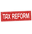 tax reform grunge rubber stamp vector image vector image
