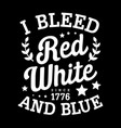 typography - i bleed red white and blue - american vector image vector image