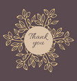 thank you phrase with hand drawn plant elements vector image
