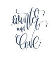 winter and love - hand lettering inscription text vector image vector image