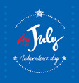 4th july lettering inscription for posters vector image