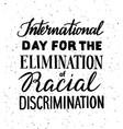 elimination of racial discrimination vector image