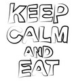 keep calm and eat on white background vector image vector image