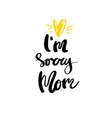 i am sorry mom calligraphy for design vector image