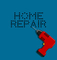 home repair background with drill and text vector image