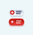 swiss made sign in two color styles vector image vector image