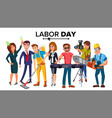 labor day group of people modern jobs vector image