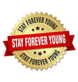 stay forever young 3d gold badge with red ribbon vector image vector image