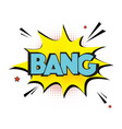 comic explosion bang sign lettering bang vector image