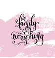 family is everything hand written lettering vector image