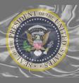 presidential seal on silk vector image vector image