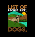 dog quote and slogan good for t-shirt list of vector image