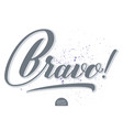 hand drawn lettering bravo elegant modern vector image