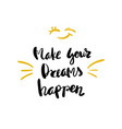 make your dreams happen lettering for posters vector image