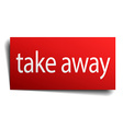 take away red paper sign on white background vector image vector image