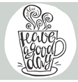 Have a good day hand drawn letter poster vector image vector image