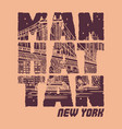manhattan new york slogan good for t shirt graphic vector image