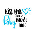 text kiss me baby one more time in black with blue vector image