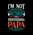 dad graphic typographic poster or t-shirt vector image vector image