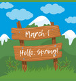 march 1 hello spring wooden board sign on vector image