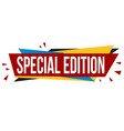 special edition banner design vector image