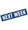 square grunge blue next week stamp vector image vector image