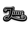 word june lettering vector image vector image