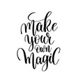 make your own magic hand written letterin vector image vector image