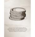 Stack of coins on grunge background Vintage Label vector image