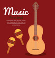 acoustic guitar and maracas instruments vector image vector image