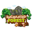 font design for word enchanted forest with vector image vector image