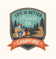 life is better around campfire vector image vector image
