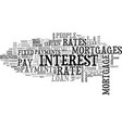 what you need to know about mortgages text word vector image vector image
