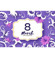 8 march greetings card international womens day vector image vector image
