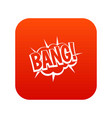 bang speech bubble explosion icon digital red vector image