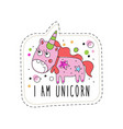 i am unicorn childish patch badge cute cartoon vector image vector image