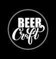 craft beer logo handwritten lettering for vector image vector image
