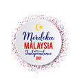 merdeka malaysia - independence day in malaysian vector image vector image
