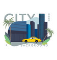 taxi riding in modern megapolis vector image