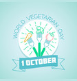 1 october world vegetarian day vector image vector image